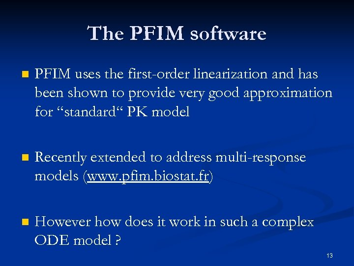 The PFIM software n PFIM uses the first-order linearization and has been shown to