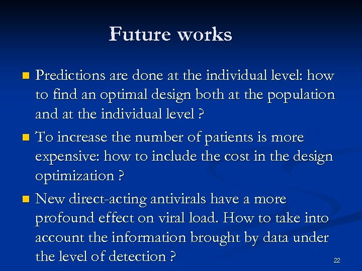 Future works Predictions are done at the individual level: how to find an optimal