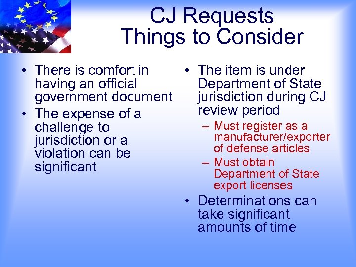 CJ Requests Things to Consider • There is comfort in • The item is