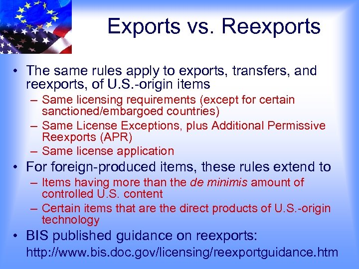 Exports vs. Reexports • The same rules apply to exports, transfers, and reexports, of