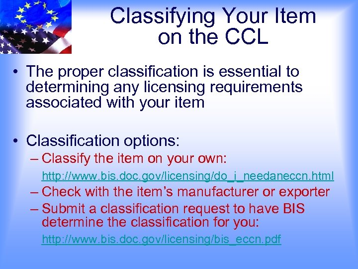 Classifying Your Item on the CCL • The proper classification is essential to determining