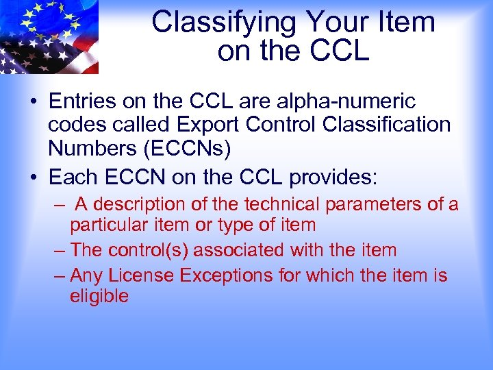Classifying Your Item on the CCL • Entries on the CCL are alpha-numeric codes