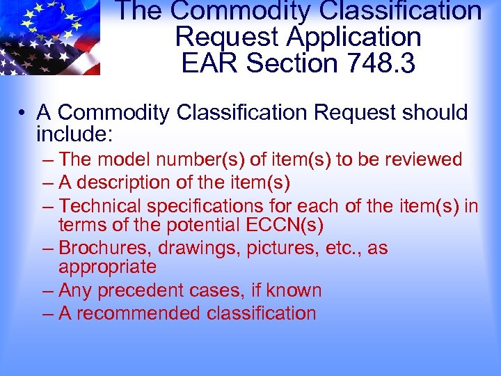 The Commodity Classification Request Application EAR Section 748. 3 • A Commodity Classification Request