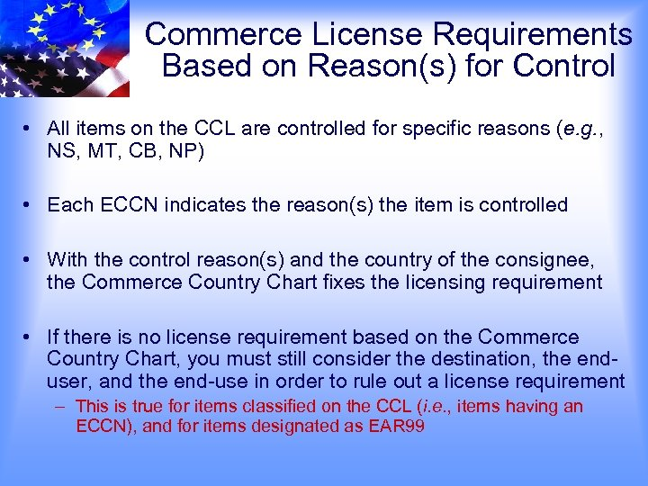 Commerce License Requirements Based on Reason(s) for Control • All items on the CCL