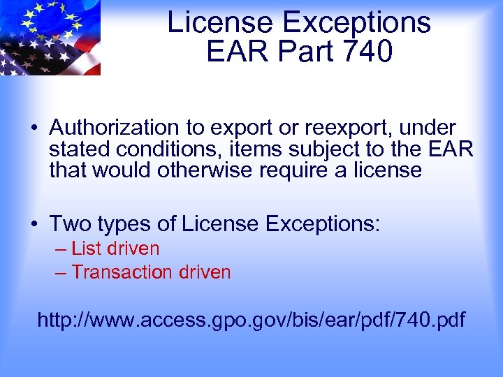 License Exceptions EAR Part 740 • Authorization to export or reexport, under stated conditions,
