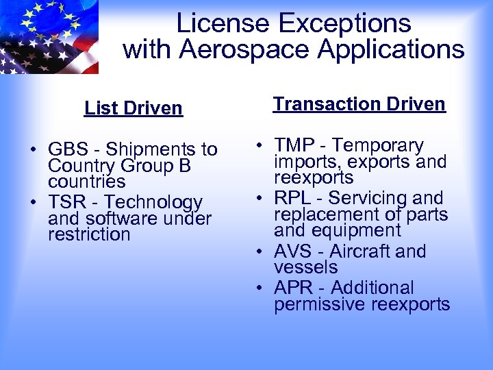 License Exceptions with Aerospace Applications List Driven • GBS - Shipments to Country Group