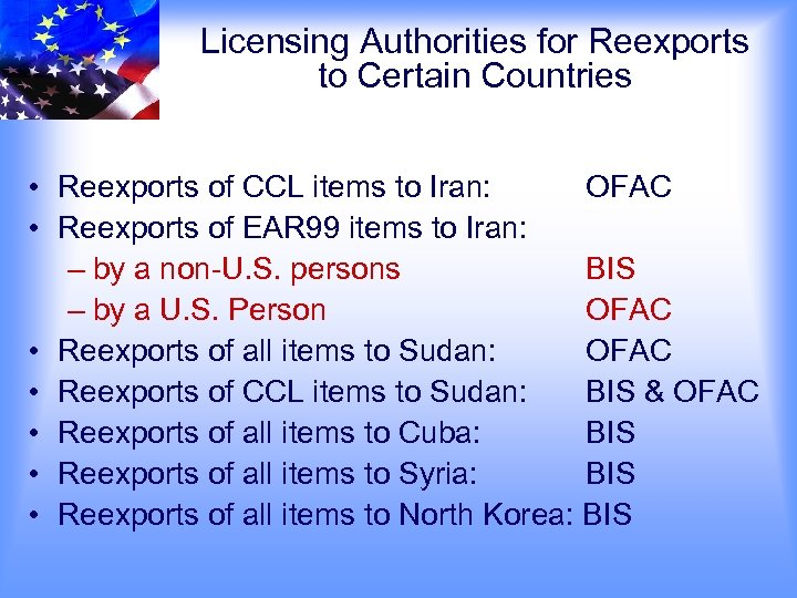 Licensing Authorities for Reexports to Certain Countries • Reexports of CCL items to Iran: