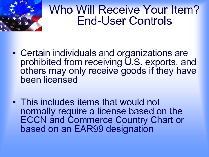 Who Will Receive Your Item? End-User Controls • Certain individuals and organizations are prohibited