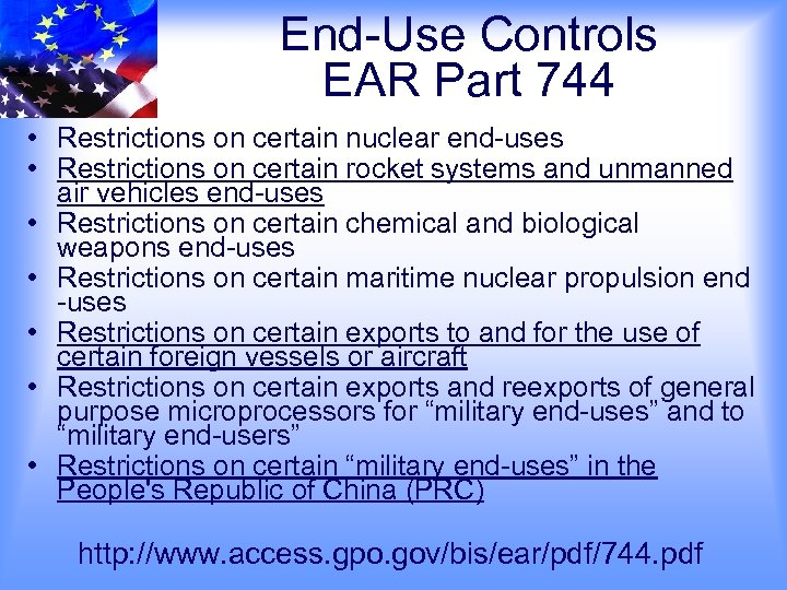 End-Use Controls EAR Part 744 • Restrictions on certain nuclear end-uses • Restrictions on
