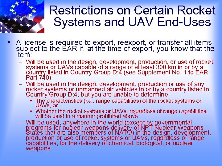 Restrictions on Certain Rocket Systems and UAV End-Uses • A license is required to