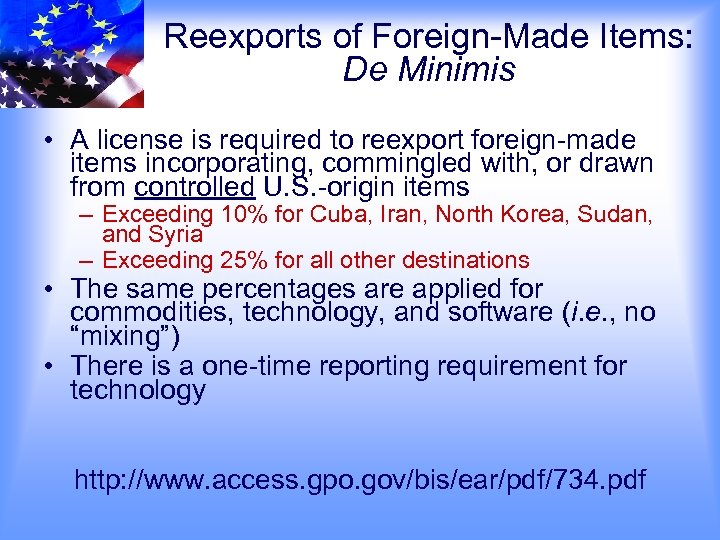 Reexports of Foreign-Made Items: De Minimis • A license is required to reexport foreign-made