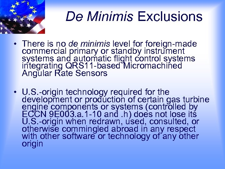De Minimis Exclusions • There is no de minimis level foreign-made commercial primary or