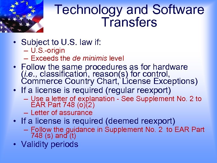 Technology and Software Transfers • Subject to U. S. law if: – U. S.