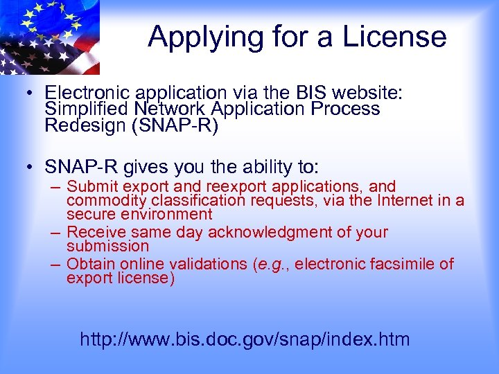 Applying for a License • Electronic application via the BIS website: Simplified Network Application