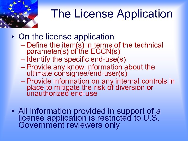 The License Application • On the license application – Define the item(s) in terms