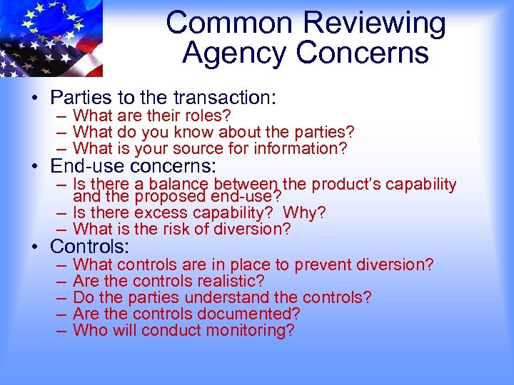 Common Reviewing Agency Concerns • Parties to the transaction: – What are their roles?