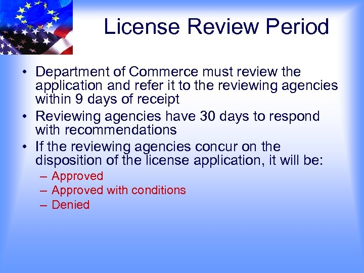 License Review Period • Department of Commerce must review the application and refer it