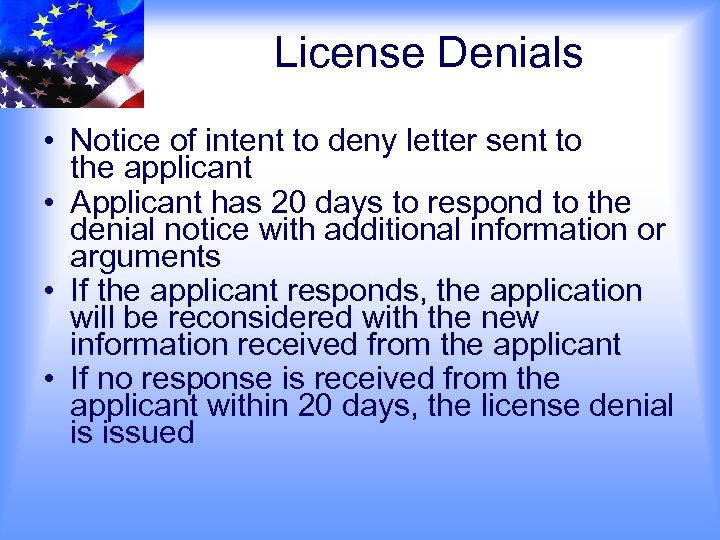 License Denials • Notice of intent to deny letter sent to the applicant •