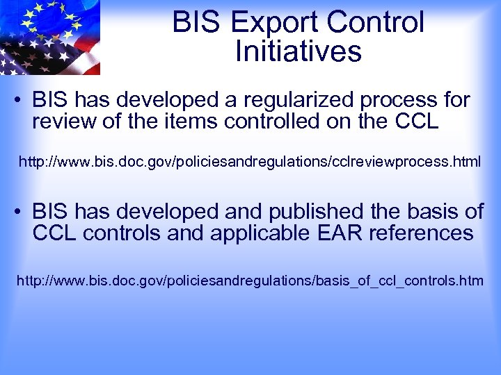 BIS Export Control Initiatives • BIS has developed a regularized process for review of