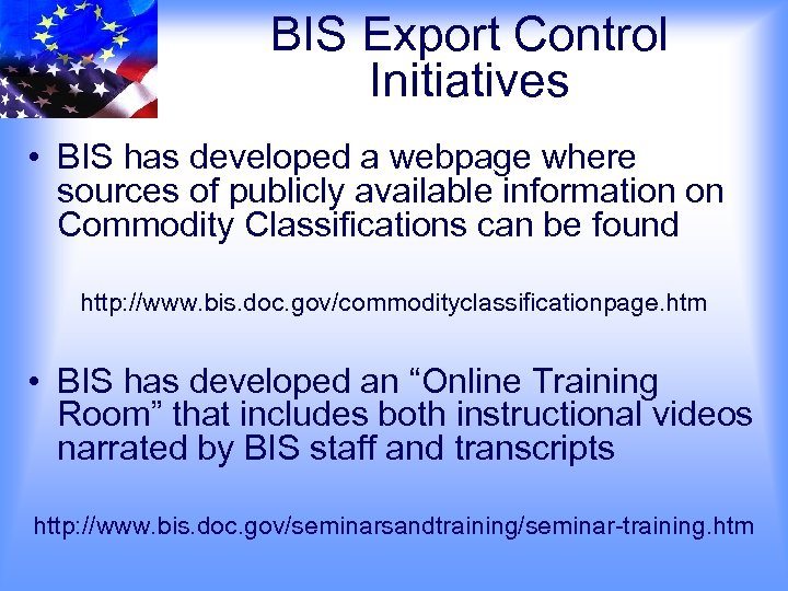 BIS Export Control Initiatives • BIS has developed a webpage where sources of publicly