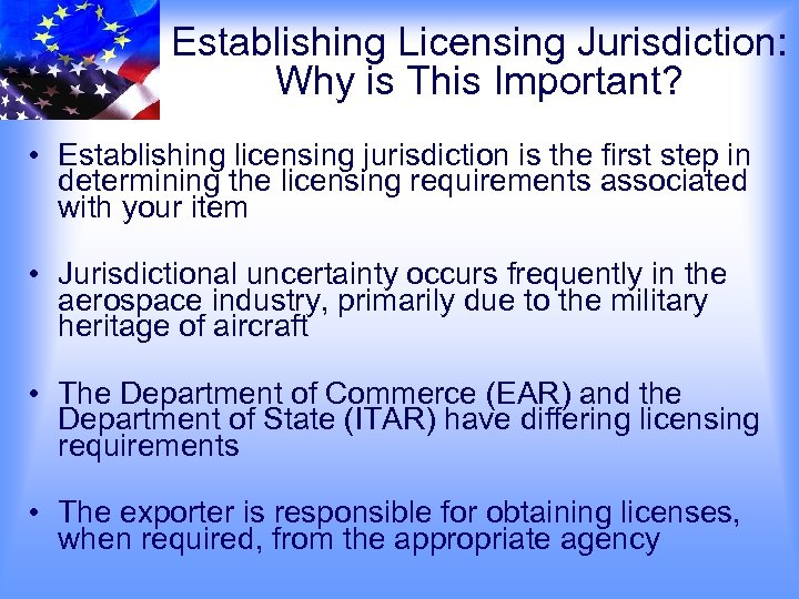 Establishing Licensing Jurisdiction: Why is This Important? • Establishing licensing jurisdiction is the first
