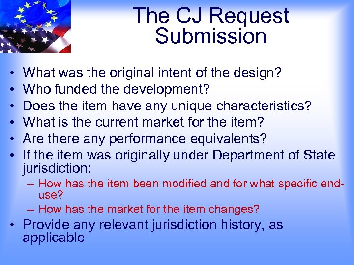 The CJ Request Submission • • • What was the original intent of the