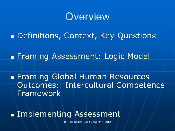 Overview n Definitions, Context, Key Questions n Framing Assessment: Logic Model n n Framing