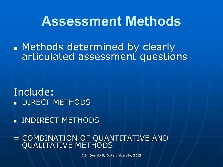 Assessment Methods n Methods determined by clearly articulated assessment questions Include: n DIRECT METHODS