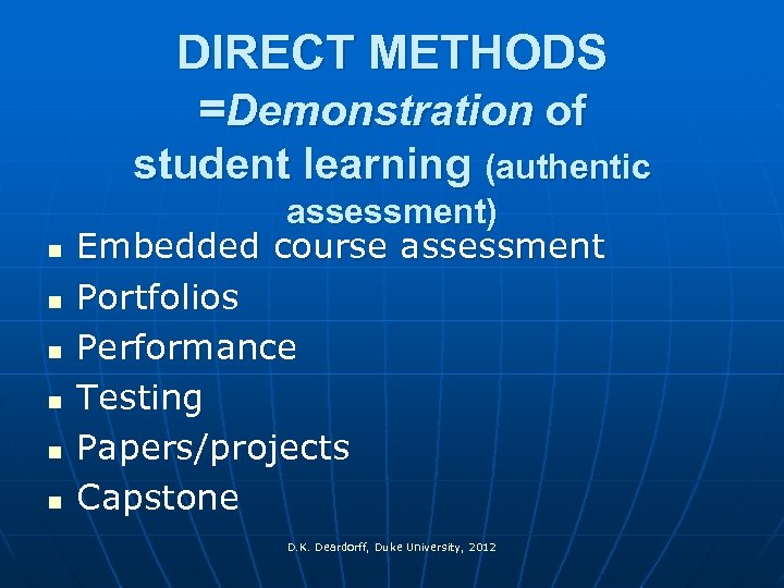 DIRECT METHODS =Demonstration of student learning (authentic n n n assessment) Embedded course assessment