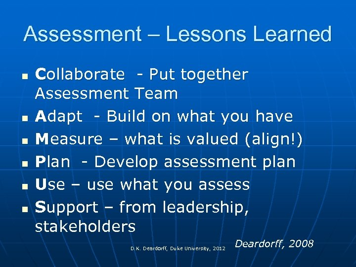 Assessment – Lessons Learned n n n Collaborate - Put together Assessment Team Adapt