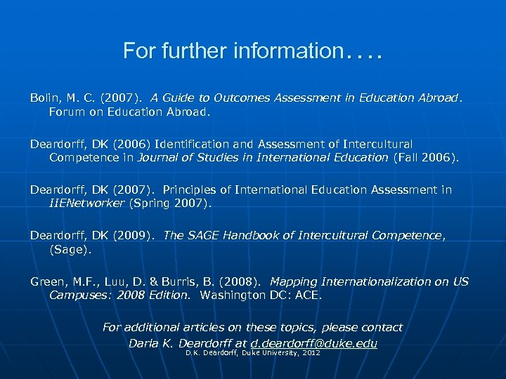 For further information…. Bolin, M. C. (2007). A Guide to Outcomes Assessment in Education