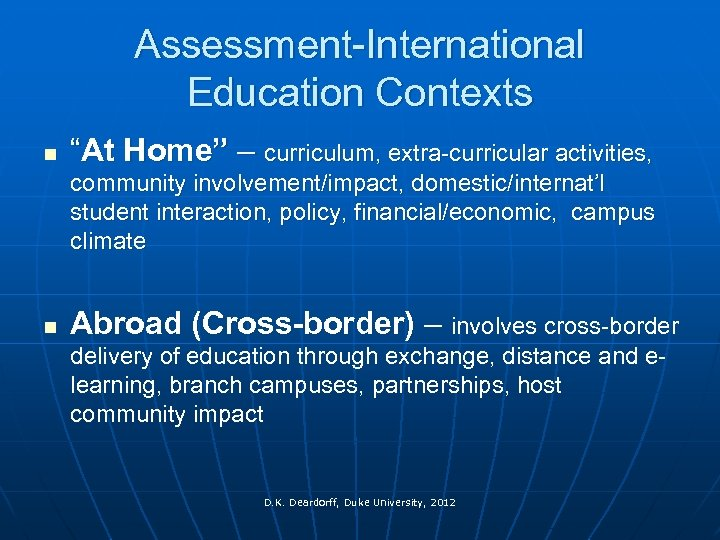 "Assessment-International Education Contexts n ""At Home"" – curriculum, extra-curricular activities, community involvement/impact, domestic/internat'l student"