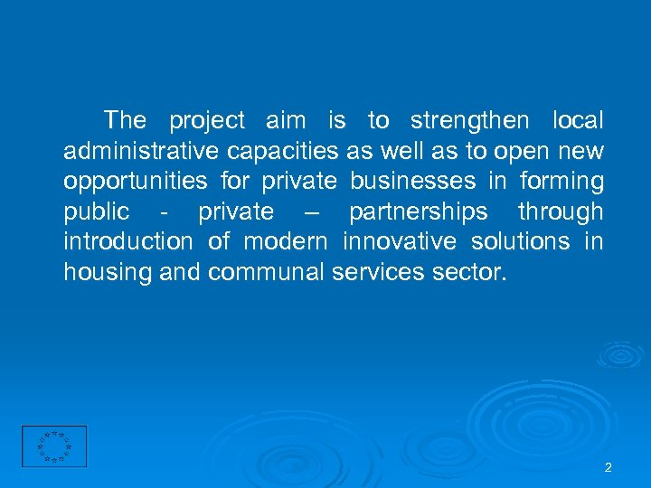 The project aim is to strengthen local administrative capacities as well as to open