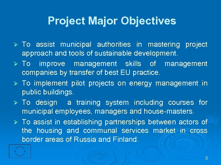 Project Major Objectives Ø Ø Ø To assist municipal authorities in mastering project approach