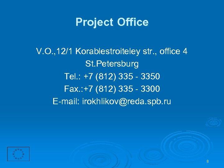 Project Office V. O. , 12/1 Korablestroiteley str. , office 4 St. Petersburg Tel.