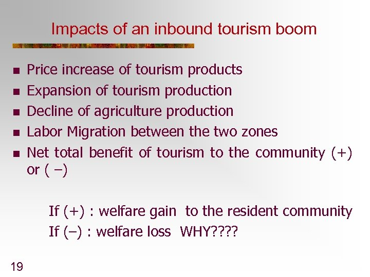 Impacts of an inbound tourism boom n n n Price increase of tourism products