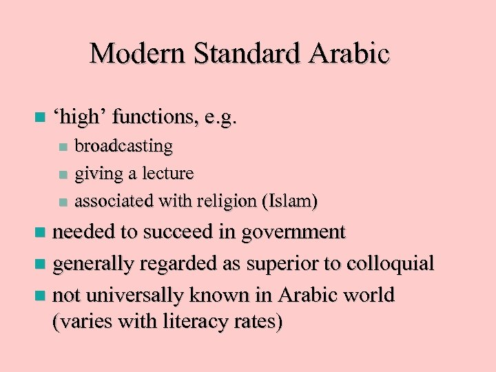 Modern Standard Arabic n 'high' functions, e. g. broadcasting n giving a lecture n