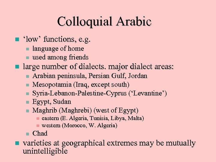 Colloquial Arabic n 'low' functions, e. g. n n n language of home used