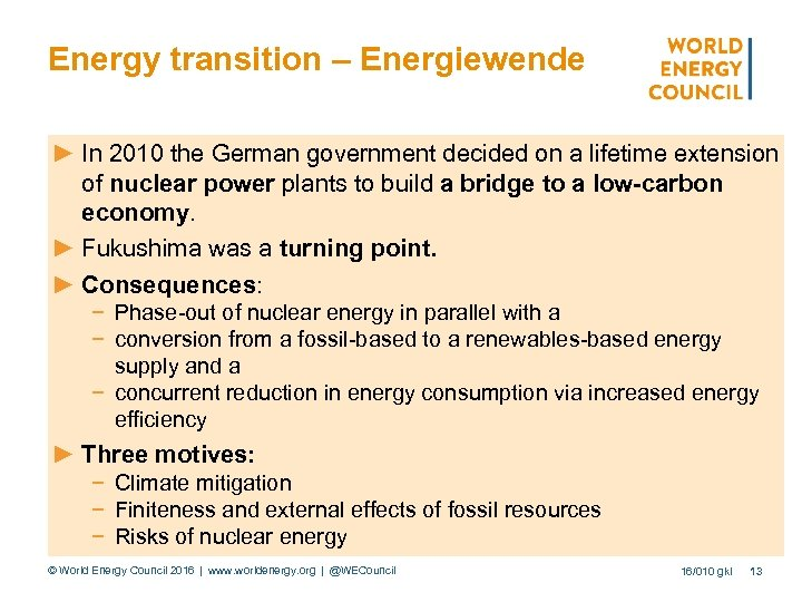 Energy transition – Energiewende ► In 2010 the German government decided on a lifetime
