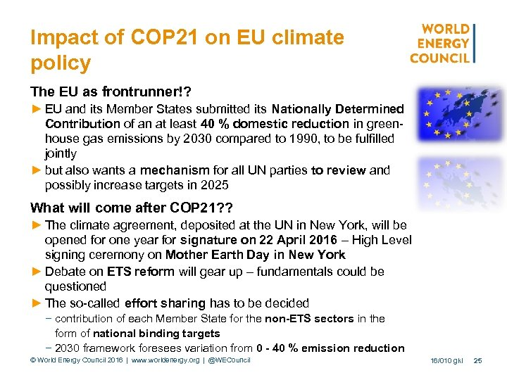 Impact of COP 21 on EU climate policy The EU as frontrunner!? ► EU