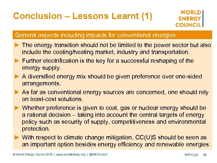 Conclusion – Lessons Learnt (1) General aspects including impacts for conventional energies ► The