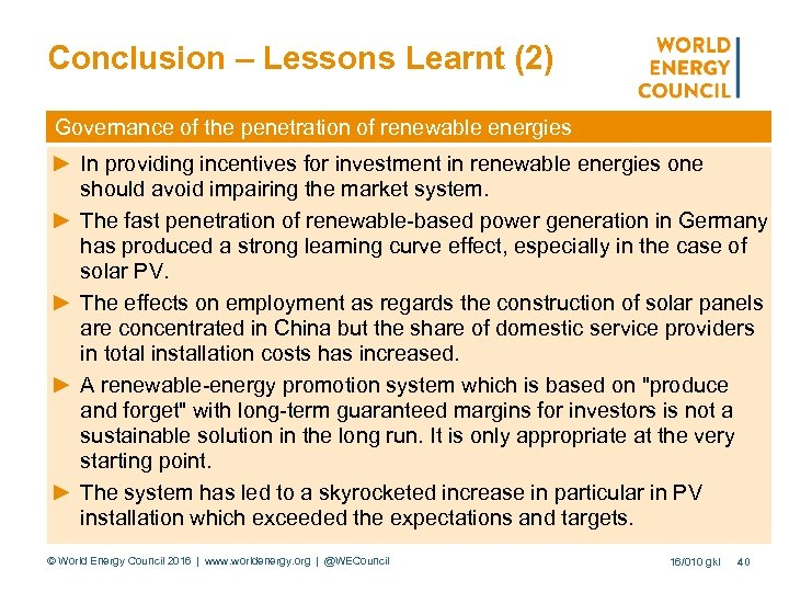 Conclusion – Lessons Learnt (2) Governance of the penetration of renewable energies ► In