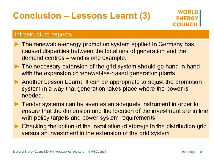 Conclusion – Lessons Learnt (3) Infrastructure aspects ► The renewable-energy promotion system applied in