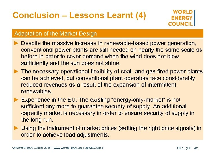 Conclusion – Lessons Learnt (4) Adaptation of the Market Design ► Despite the massive