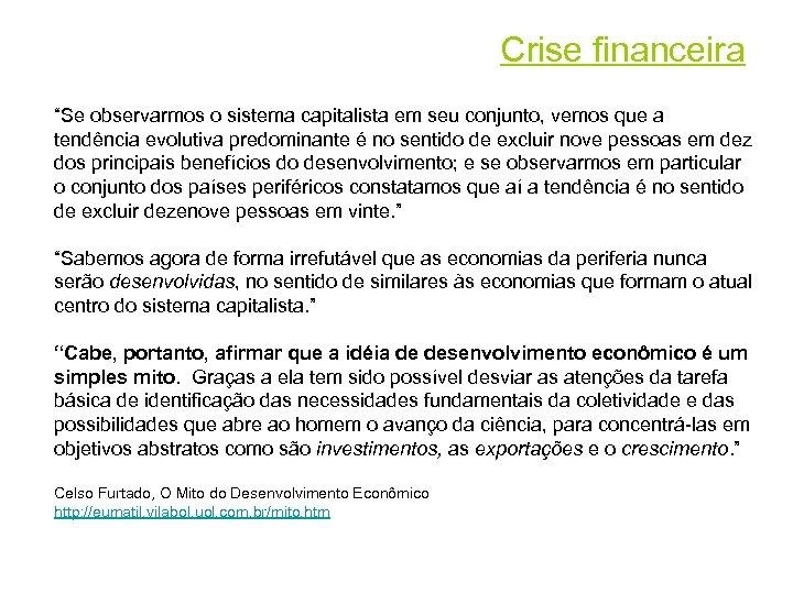 """Crise financeira """"Se observarmos o sistema capitalista em seu conjunto, vemos que a tendência"""