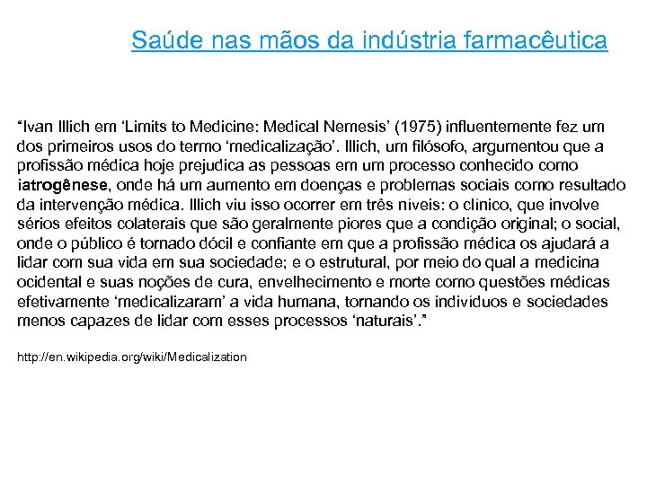 """Saúde nas mãos da indústria farmacêutica """"Ivan Illich em 'Limits to Medicine: Medical Nemesis'"""