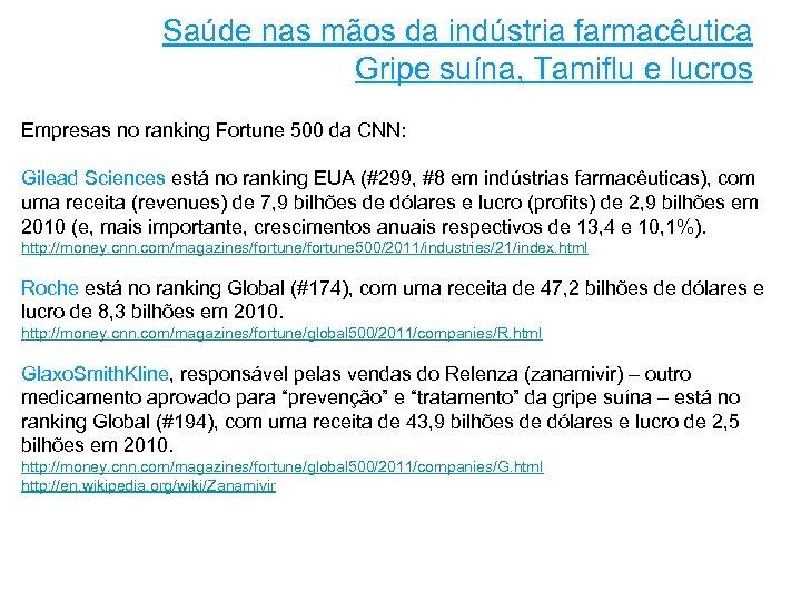 Saúde nas mãos da indústria farmacêutica Gripe suína, Tamiflu e lucros Empresas no ranking