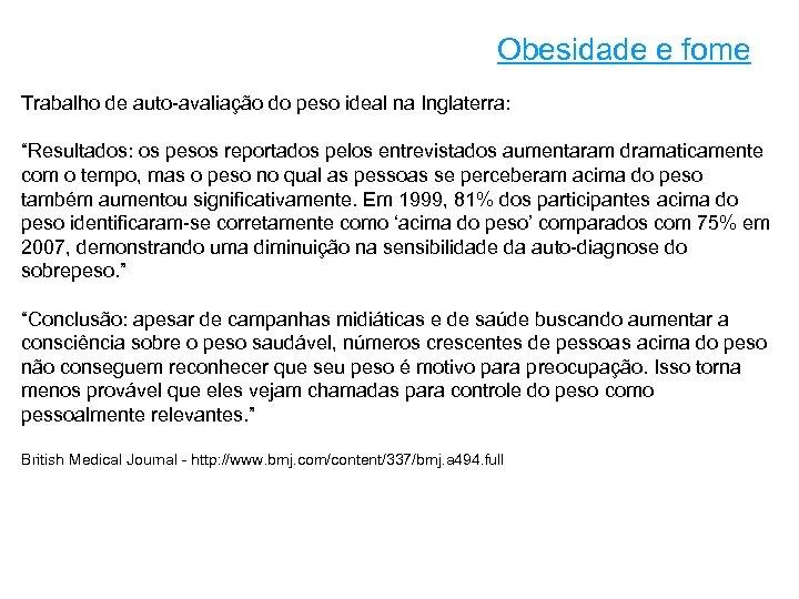 """Obesidade e fome Trabalho de auto-avaliação do peso ideal na Inglaterra: """"Resultados: os pesos"""