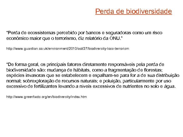 """Perda de biodiversidade """"Perda de ecossistemas percebido por bancos e seguradoras como um risco"""