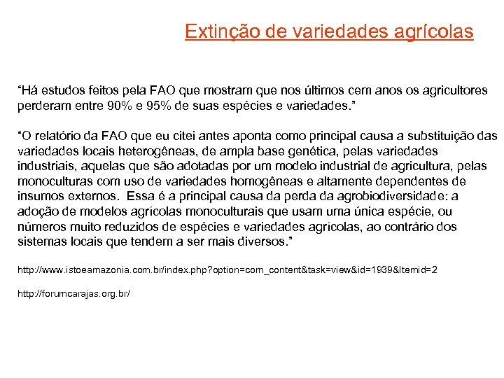 """Extinção de variedades agrícolas """"Há estudos feitos pela FAO que mostram que nos últimos"""